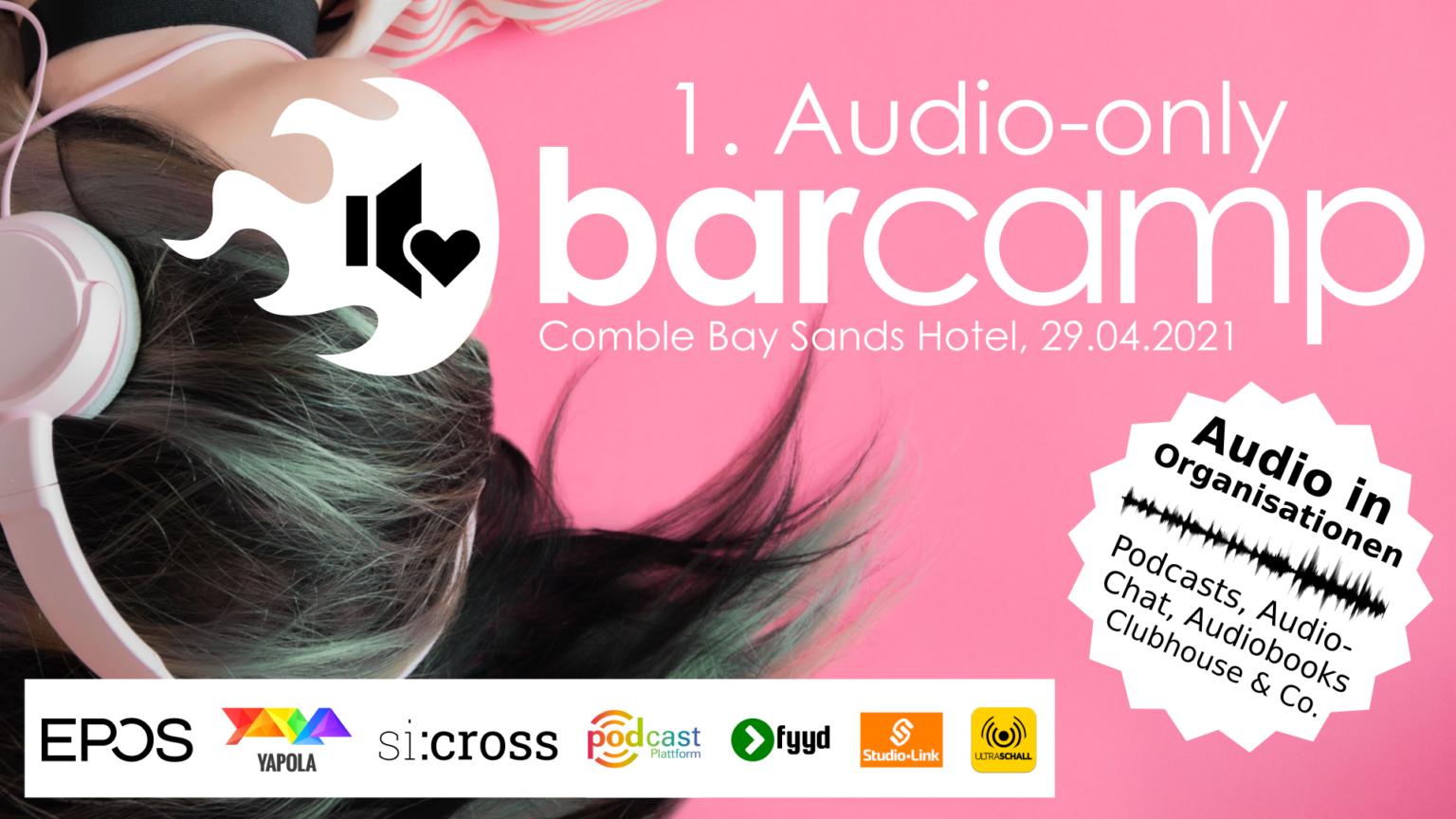Wir von Podcast Plattform unterstützen das erste Audio-only BarCamp 2021
