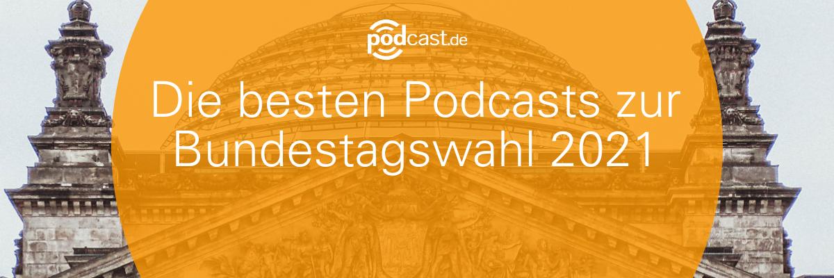 Wahl-O-Cast: 5 Podcasts zur Bundestagswahl