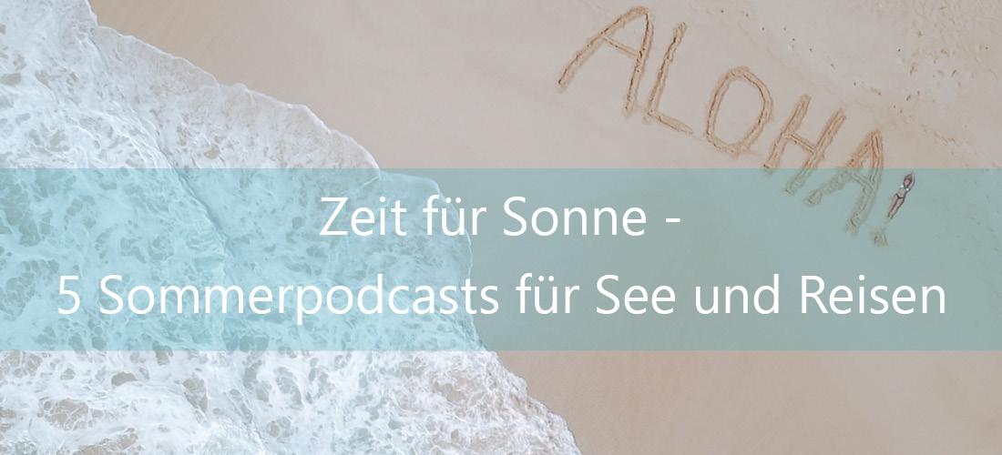 5 Sommerpodcasts für See und Reisen