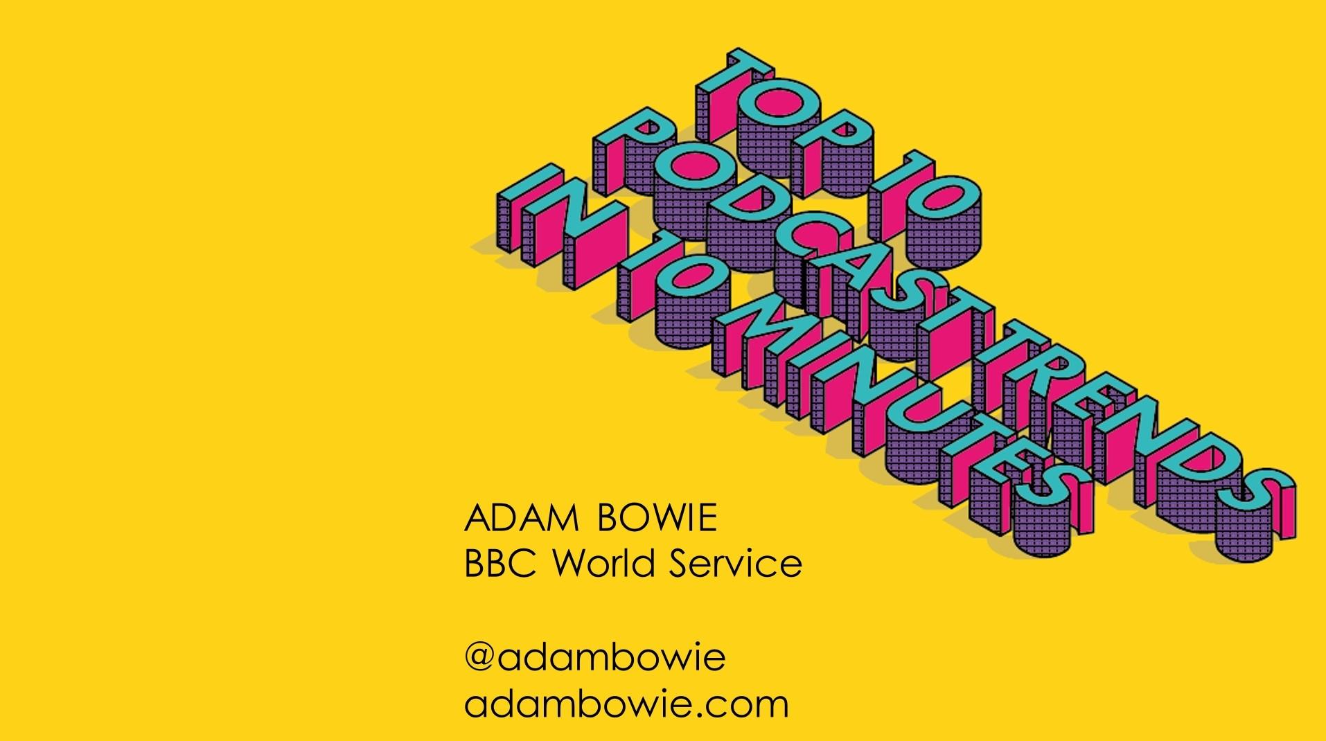 "Adam Bowie - ""10 Podcast Trends in 10 Minuten"""