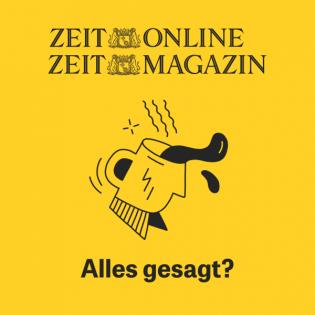 Zeit Online Alles Gesagt? Podcast Cover