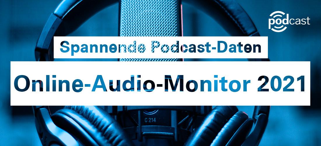 Spannende Podcast-Daten im Online-Audio-Monitor 2021