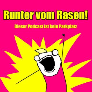 Der Runter vom Rasen Podcast